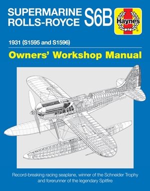 Supermarine Rolls-Royce S6B Owners' Workshop Manual