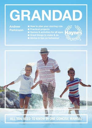 Grandad All You Need to Know in One Concise Manual: How to plan your starring role * Practical projects * Games & activities for all ages * Great things to make and do * Advice & tips on behaviour