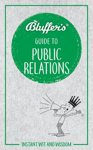 Bluffer's Guide to Public Relations