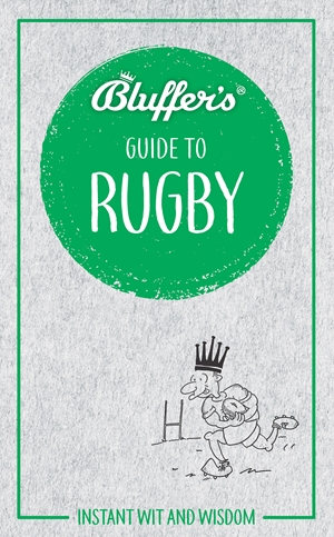 Bluffer's Guide to Rugby