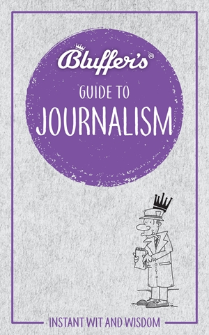 Bluffer's Guide to Journalism