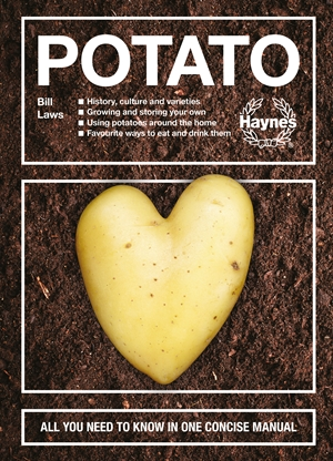 The Potato History, culture and varieties - Growing and storing your own - Using potatoes around the home - Favourite ways to eat and drink them -  All you need to know in one concise manual