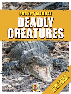 Deadly Creatures Fearsome Facts, Figures and More