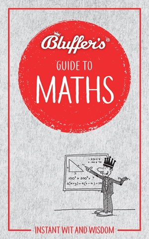 Bluffer's Guide to Maths