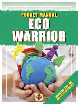 Eco Warrior Understand, Persuade, Change, Campaign, Act!