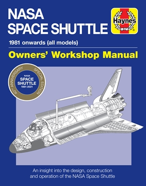 NASA Space Shuttle Owners' Workshop Manual 40th Anniversary Edition
