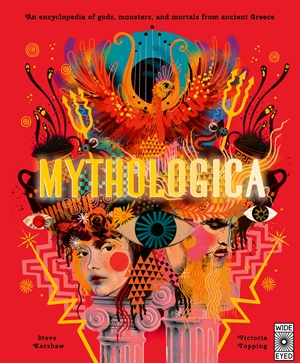 Mythologica An encyclopedia of gods, monsters and mortals from ancient Greece