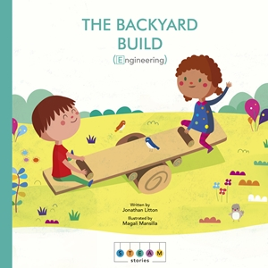 STEAM Stories: The Backyard Build (Engineering)