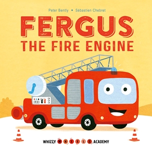 Whizzy Wheels Academy: Fergus the Fire Engine