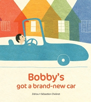 Bobby's Got A Brand New Car