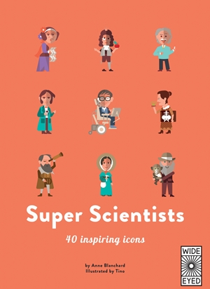 Super Scientists 40 inspiring icons