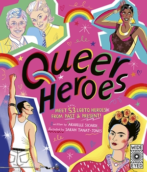 Queer Heroes Meet 53 LGBTQ Heroes From Past and Present!
