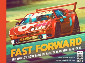 Fast Forward The world's most famous race tracks and race cars