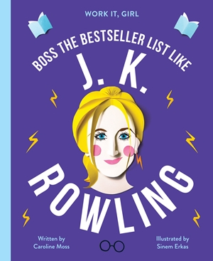 Work It, Girl: J. K. Rowling