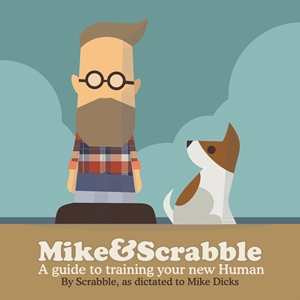 Mike&Scrabble A guide to training your new human