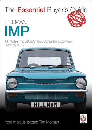 Hillman Imp All models of the Hillman Imp, Sunbeam Stiletto, Singer Chamois, Hillman Husky & Commer Imp 1963 to 1976