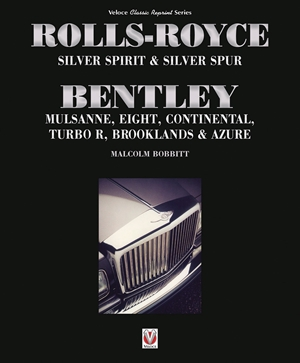 Rolls-Royce Silver Spirit & Silver Spur, Bentley Mulsanne, Eight, Continental, Brooklands & Azure