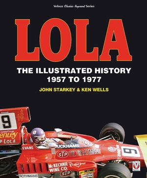 Lola The Illustrated History 1957 to 1977