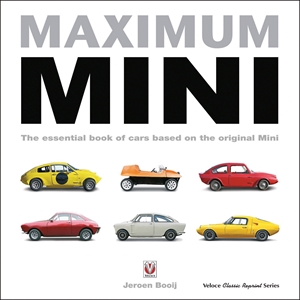 Maximum Mini The essential book of cars based on the original Mini