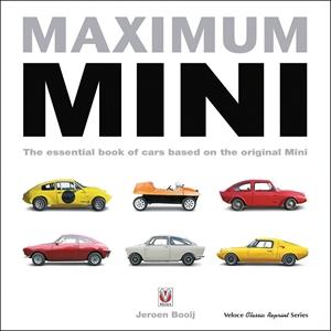 Maximum Mini The essential book of cars based on the original Mini
