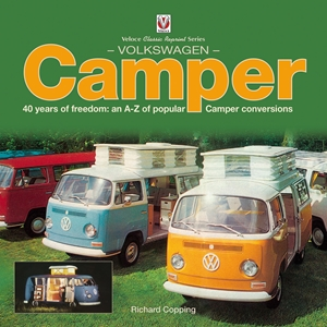 Volkswagen Camper 40 Years of Freedom: An A-Z of Popular Camper Conversions