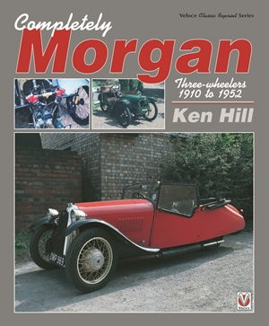 Completely Morgan Three-Wheelers 1910 to 1952