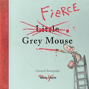 The Fierce Little Grey Mouse
