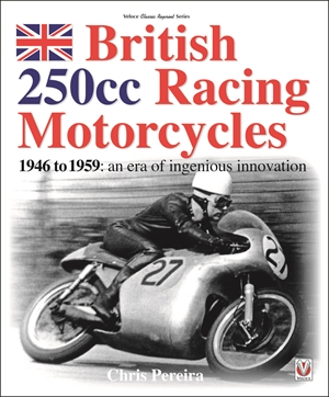 British 250cc Racing Motorcycles 1946-1959
