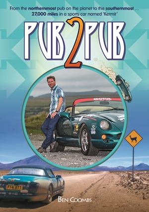 Pub2Pub From the Northernmost Pub on the Planet to the Southernmost ... 27,000 Miles in a Sports Car Named 'Kermit'