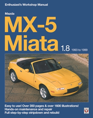 Mazda MX-5 Miata 1.8 1993 to 1999 Enthusiast's Workshop Manual