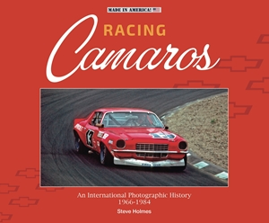 Racing Camaros An International Photographic History 1966-1986