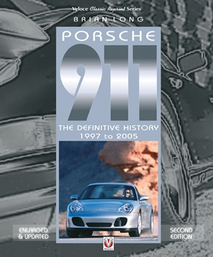 Porsche 911 The Definitive History 1997 to 2005 (Enlarged & Updated Second Edition)