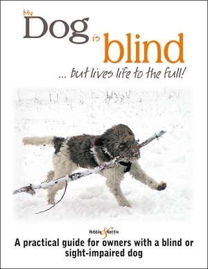 My Dog Is Blind ... but Lives Life to the Full!