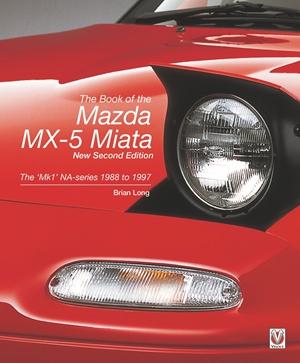The Book of the Mazda MX-5 Miata - New Second Edition