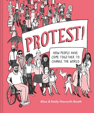 Protest! How people have come together to change the world