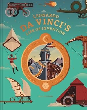 Leonardo da Vinci's Life of Invention