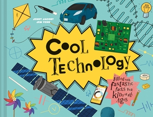Cool Technology Filled with fantastic facts for kids of all ages