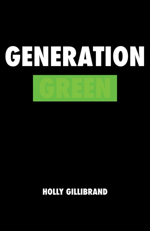 Generation Green Go wild. Don't play by the rules