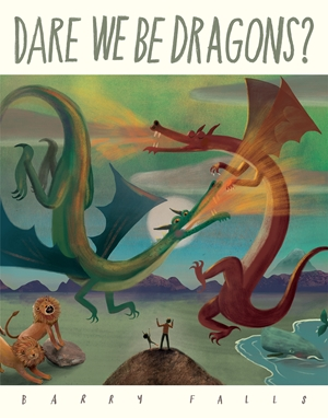 Dare We Be Dragons?