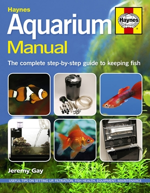 Aquarium Manual  The Complete Step-by-Step Guide to Keeping Fish