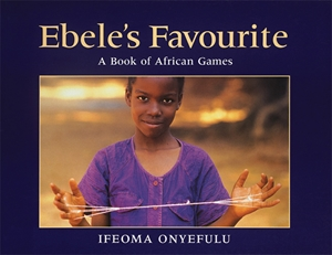 Ebele's Favourite A Book of African Games