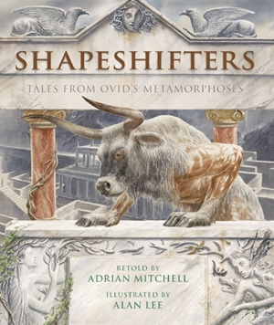 Shapeshifters Tales from Ovid's Metamorphoses