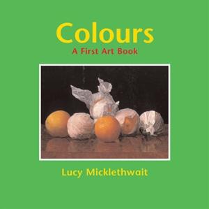 Colours: A First Art Book