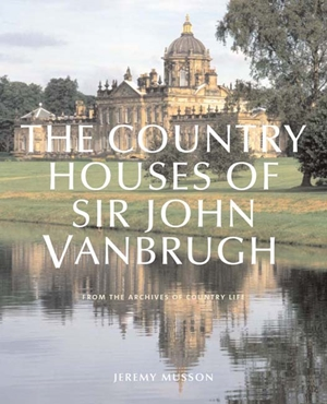 The Country Houses of John Vanbrugh