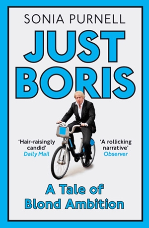 Just Boris A Tale of Blond Ambition - A Biography of Boris Johnson