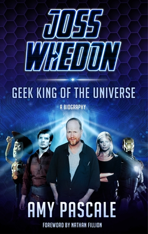 Joss Whedon Geek King of the Universe - A Biography