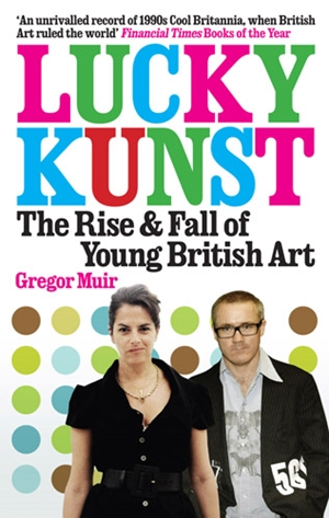 Lucky Kunst The Rise and Fall of Young British Art