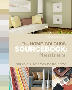 The  Home Colours Sourcebook: Neutrals