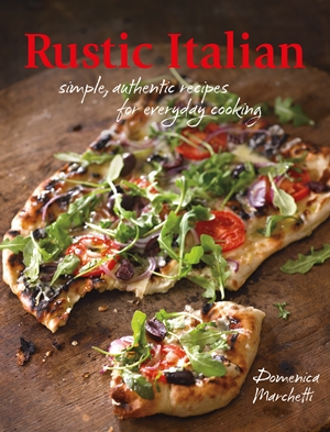 Rustic Italian Simple, Authentic Recipes for Everyday Cooking
