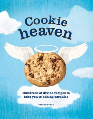 Cookie Heaven Hundreds of Divine Recipes to Take You to Baking Paradise